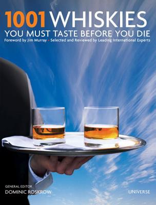 1001 Whiskies You Must Taste Before You Die By Roskrow, Dominic (EDT)